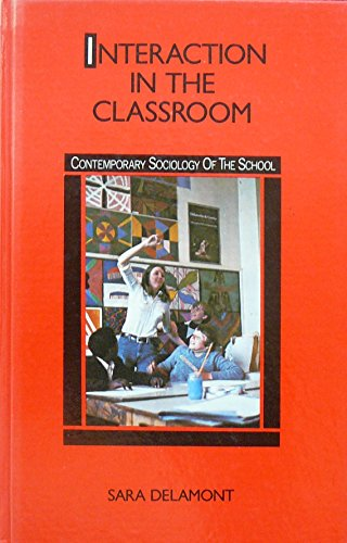9780416558609: Interaction in the Classroom (Contemporary Sociology of the School)