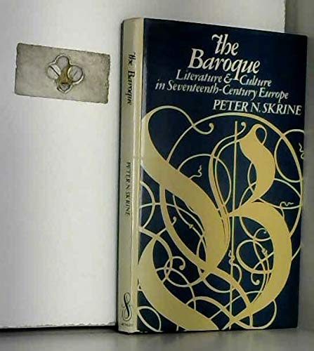 Baroque: Literature and Culture in Seventeenth Century: Skrine, Peter N.