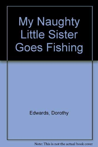 9780416564006: My Naughty Little Sister Goes Fishing