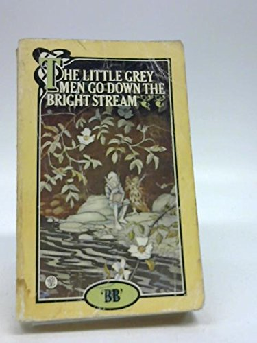 Little Grey Men Go Down the Bright Stream