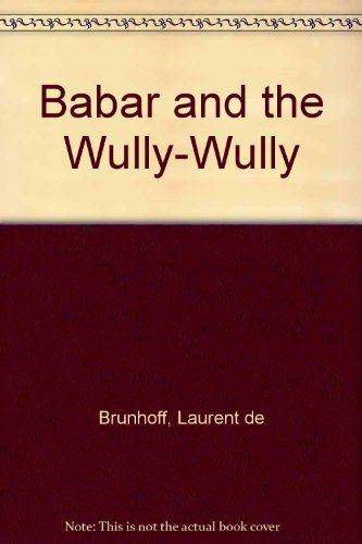 9780416570502: Babar and the Wully-Wully