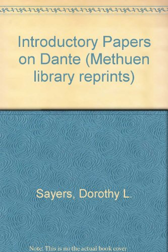 Introductory Papers On Dante: Sayers, Dorothy L (Reynolds, Barbara [preface])