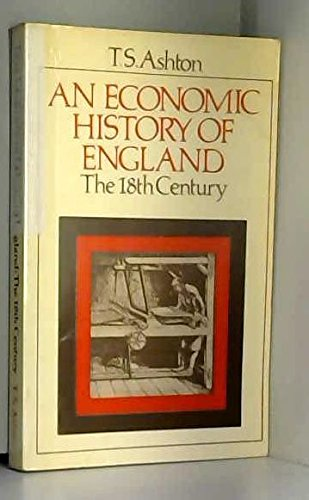 9780416573602: Economic History of England: Eighteenth Century (University Paperbacks)