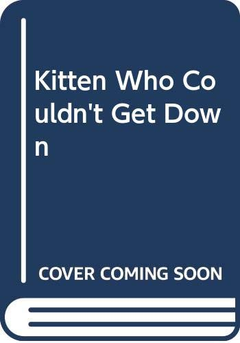 9780416574302: Kitten Who Couldn't Get Down