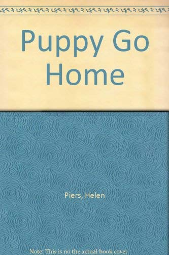 Puppy Go Home: Piers, Helen