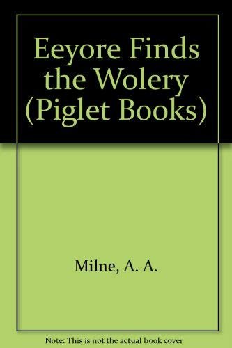 9780416583304: Eeyore Finds the Wolery (Piglet Books)