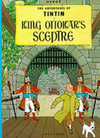 King Ottokar's Sceptre (Adventures of Tintin) (The: Herge