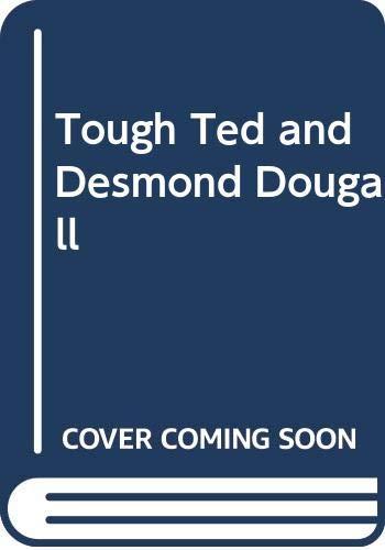9780416608700: Tough Ted & Desmond Dougall