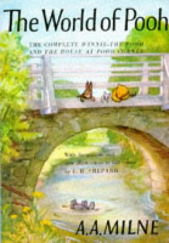 The World of Pooh; The Complete Winnie: A. A. Milne;