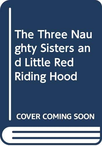 9780416613308: The Three Naughty Sisters and Little Red Riding Hood