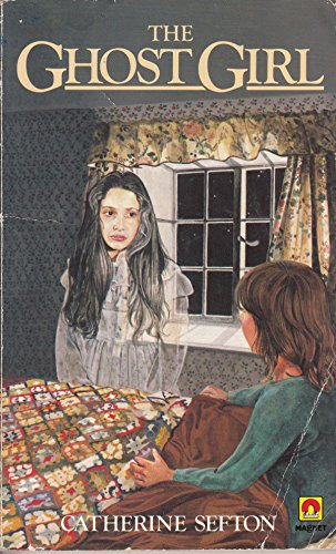 The Ghost Girl (A Magnet book) (0416615309) by Sefton, Catherine
