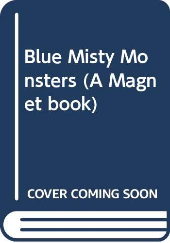 Blue Misty Monsters (A Magnet book): Sefton, Catherine