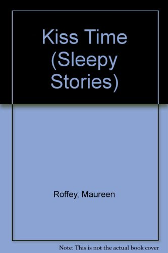 Kiss Time (Sleepy Stories) (0416626106) by Maureen Roffey