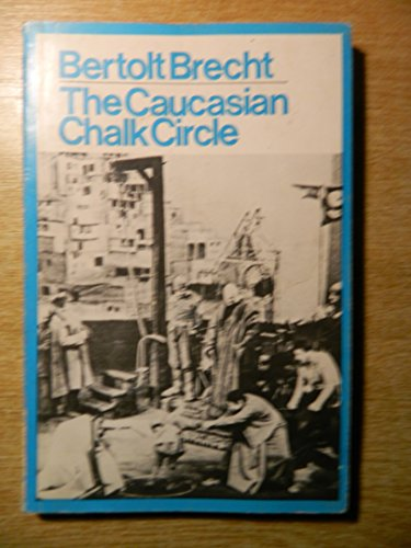 The Caucasian Chalk Circle. Transl. James & Tania Stern with W H Auden.: Brecht, Bertolt