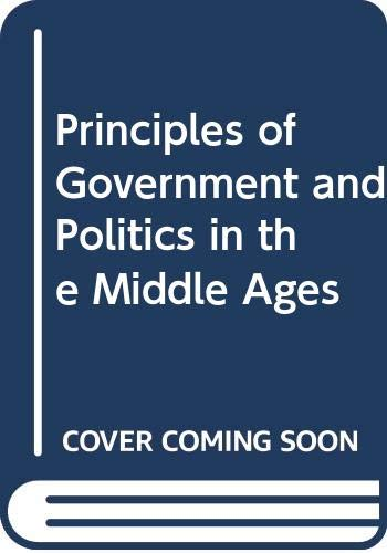 Principles of Government and Politics in the: Ullmann, Walter