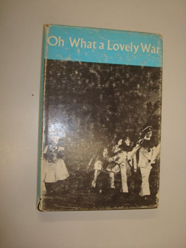 9780416650907: Oh What a Lovely War (Modern Plays)