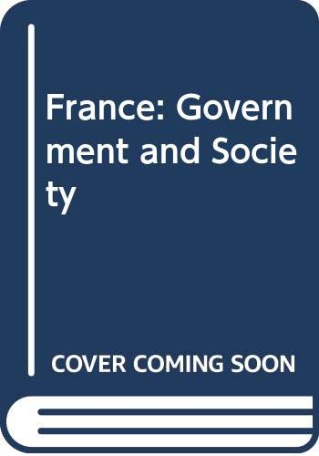 9780416657104: FRANCE: GOVERNMENT AND SOCIETY (UNIVERSITY PAPERBACKS)