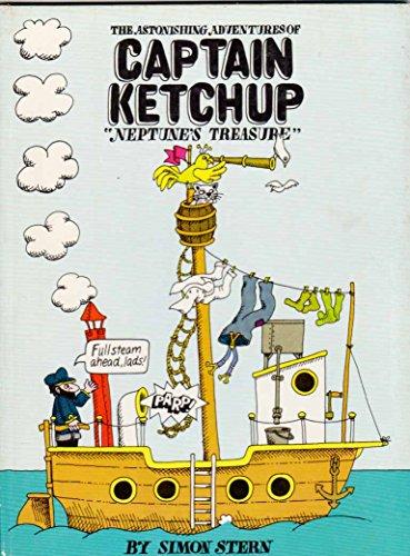 9780416667103: Astonishing Adventures of Captain Ketchup: Neptune's Treasure Bk. 1 (Astonishing adventures of Captain Ketchup / Simon Stern)