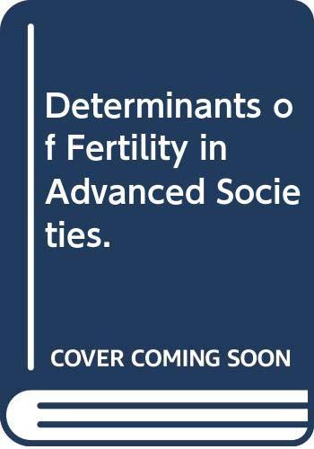Determinants of Fertility in Advanced Societies.: ANDORKA Rudolf