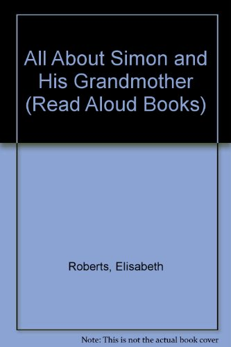 9780416673906: All About Simon and His Grandmother (Read Aloud Books)