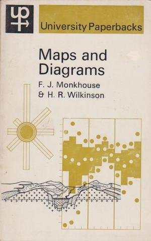 MAPS AND DIAGRAMS: THEIR COMPILATION AND CONSTRUCTION: F.J. MONKHOUSE, H.R.