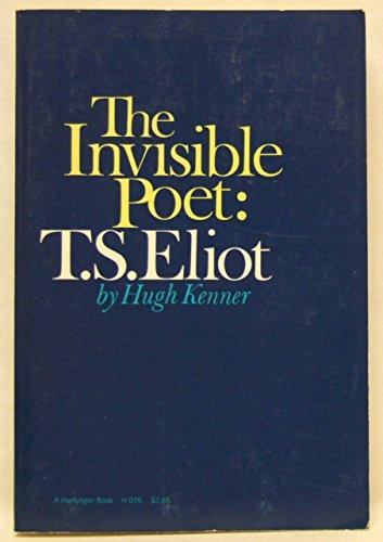 The Invisible Poet: T.S. Eliot (University Paperbacks): Kenner, Hugh