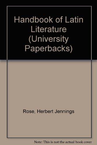 Handbook of Latin Literature (University Paperbacks): Rose, Herbert Jennings