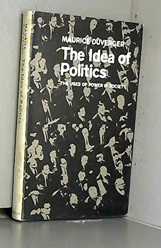 Idea of Politics (University Paperbacks): Duverger, Maurice