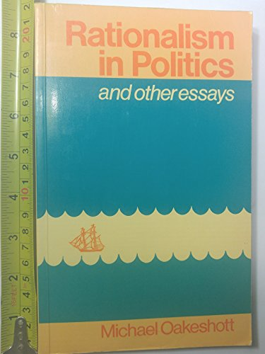 Rationalism in Politics and Other Essays (University Paperbacks)