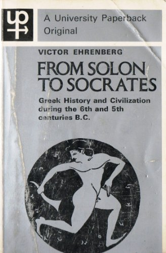 9780416699906: From Solon to Socrates: Greek History and Civilization During the 6th and 5th Centuries B.C. (University Paperbacks)