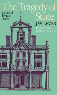 The Tragedy of State: A Study of: Lever, J. W.