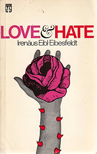 9780416702507: Love and Hate: Natural History of Basic Behaviour Patterns (University Paperbacks)