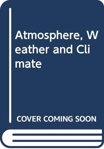 9780416704303: Atmosphere, Weather and Climate (University Paperbacks)
