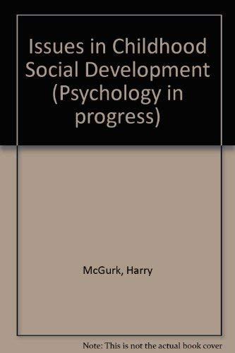 9780416705607: Issues in Childhood Social Development (Psychology in progress)