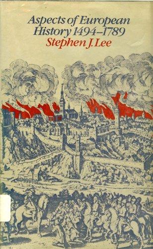 Aspects of European History, 1494-1789: Lee, Stephen J.