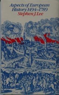 Aspects of European History: 1494-1789 (University Paperbacks): Lee, Stephen J.