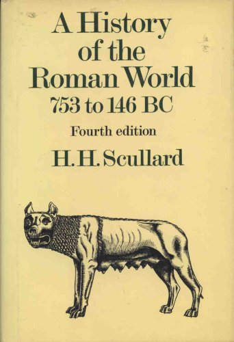 A History of the Roman World, 753 to 146 BC: H.H. Scullard