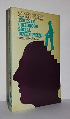 9780416715002: Issues in Childhood Social Development (Psychology in progress)