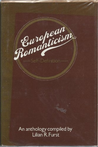 European Romanticism : Self-Definition: Furst, Lilian R. (ed.)