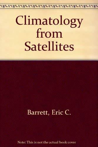 9780416721508: Climatology from Satellites