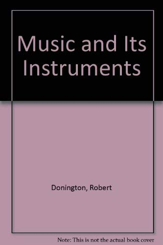 9780416722703: Music and Its Instruments