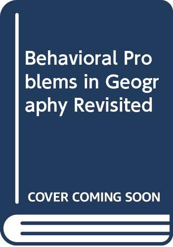 9780416724301: Behavioral Problems in Geography Revisited