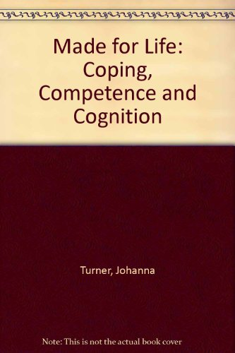 9780416726909: Made for Life: Coping, Competence and Cognition