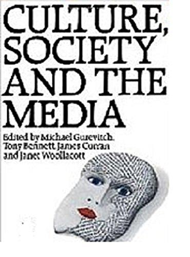 Culture, Society & the Media: Gurevitch, Michael; Tony