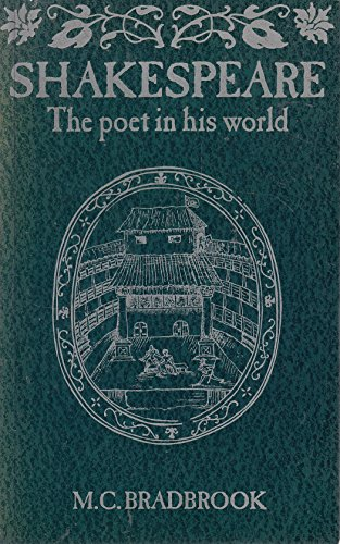 Shakespeare. The Poet in his World.: Bradbrook, M C