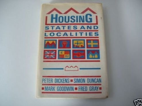 Housing States and Localities: Dickens Peter, Duncan Simon, Goodwin Mark and Gray Fred