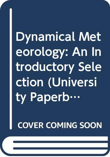 Dynamical Meteorology: An Introductory Selection (University Paperbacks): Atkinson, B. W.