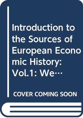 INTRODUCTION TO THE SOURCES OF EUROPEAN ECONOMIC: CHARLES WILSON (EDITOR),