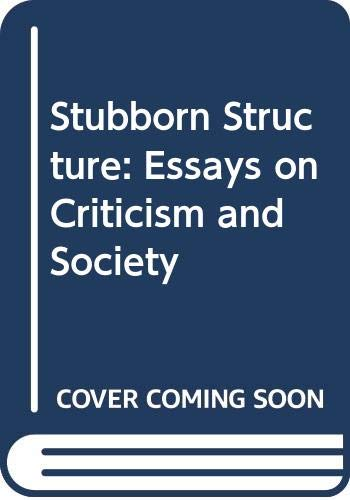 9780416744002: Stubborn Structure: Essays on Criticism and Society (Library Reprint)