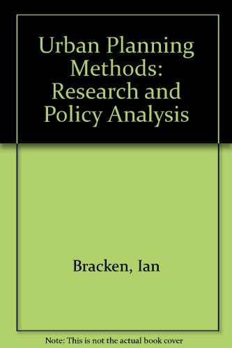 Urban Planning Methods: Research and Policy Analysis: Ian Bracken